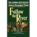 Follow the River, by James Alexander Thom (book cover)