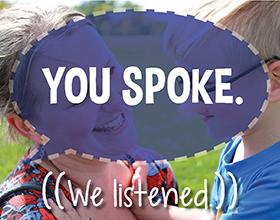 You Spoke, We Listened (Family)